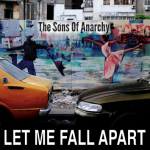 The Sons of Anarchy, Let me fall apart